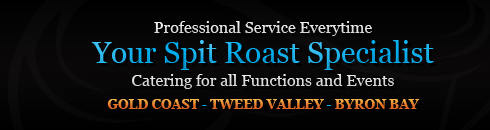Spit Roast Catering Gold Coast Byron Bay Tweed Valley Home